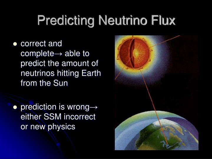 Predicting Neutrino Flux