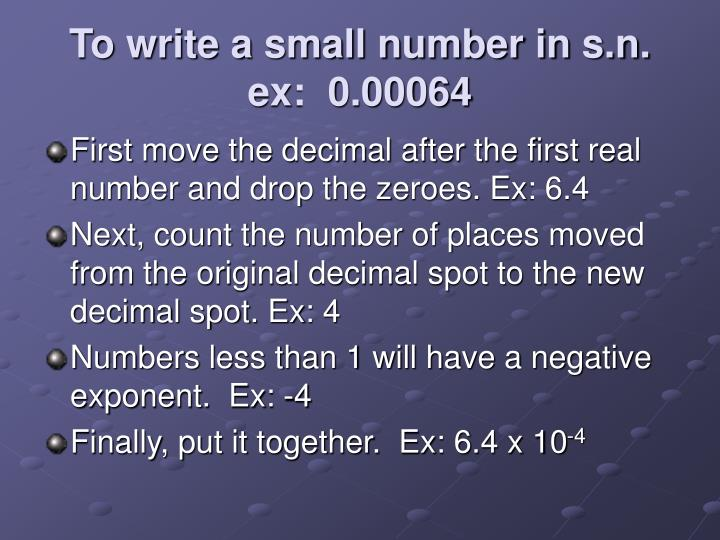 To write a small number in s.n.