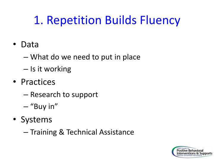 1. Repetition Builds Fluency
