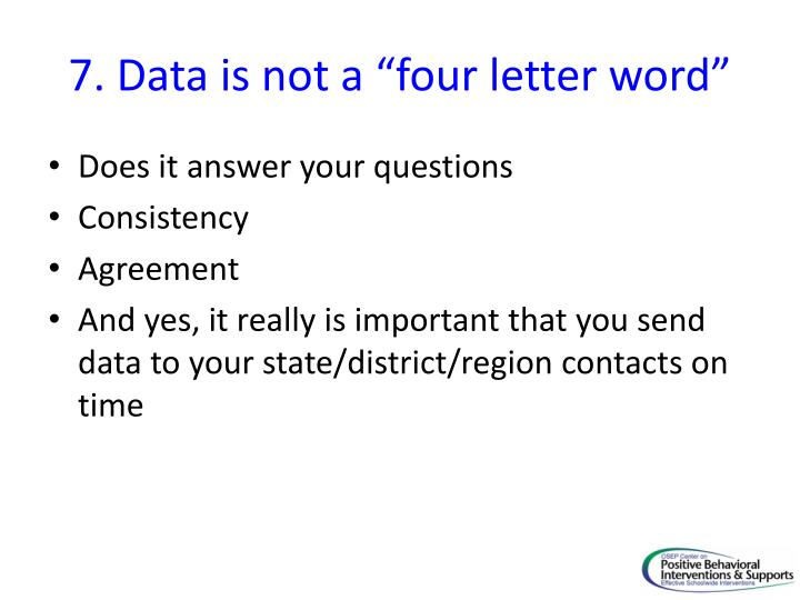"7. Data is not a ""four letter word"""