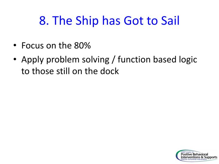 8. The Ship has Got to Sail