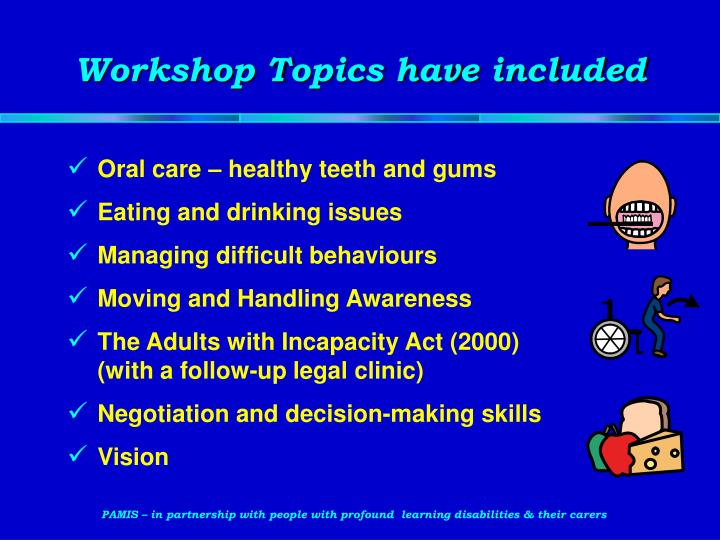 Workshop Topics have included