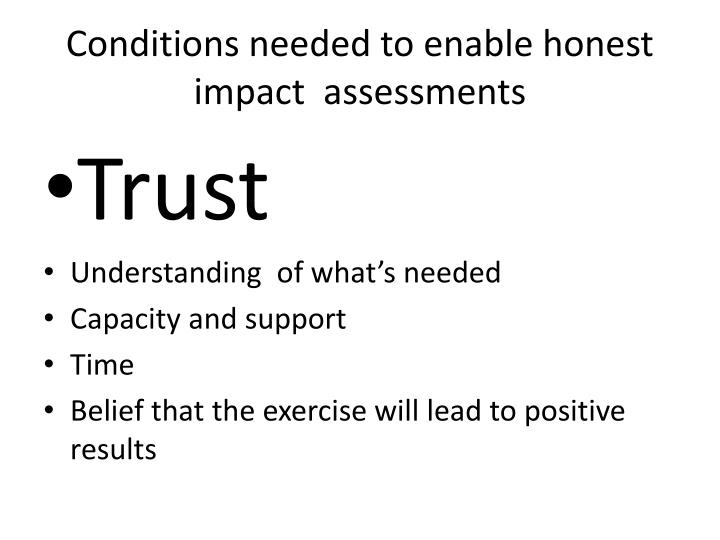 Conditions needed to enable honest impact  assessments