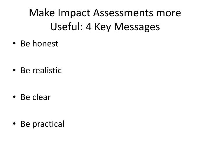 Make Impact Assessments more Useful: 4 Key Messages