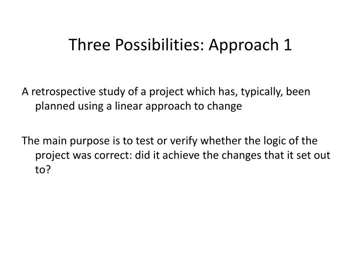 Three Possibilities: Approach 1