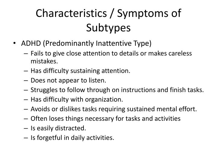 Characteristics / Symptoms of Subtypes