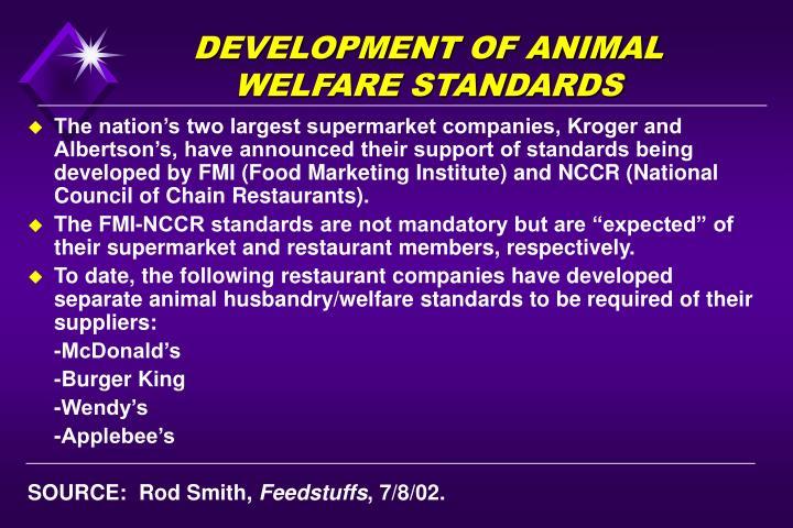 DEVELOPMENT OF ANIMAL WELFARE STANDARDS