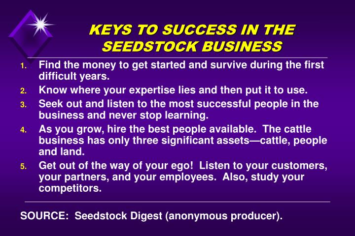 KEYS TO SUCCESS IN THE SEEDSTOCK BUSINESS