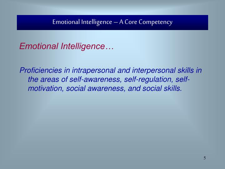 Emotional Intelligence – A Core Competency