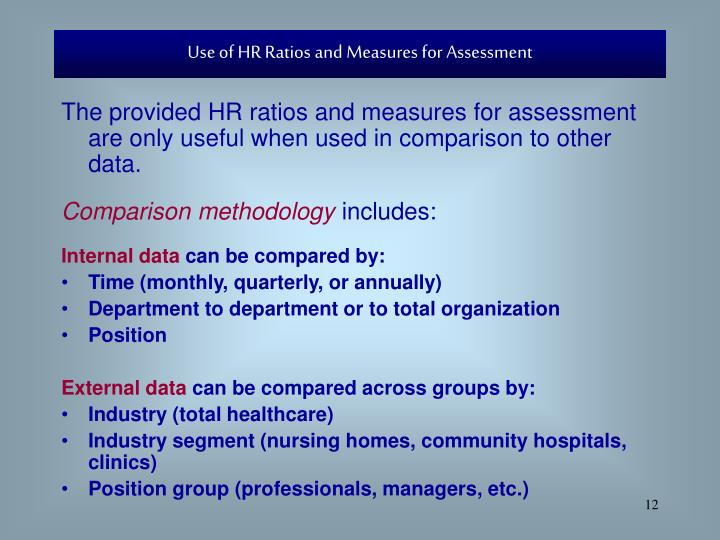 The provided HR ratios and measures for assessment are only useful when used in comparison to other data.