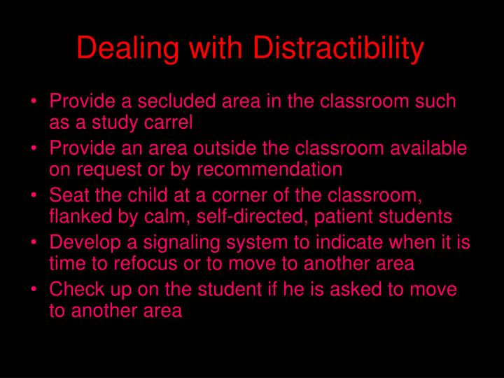 Dealing with Distractibility