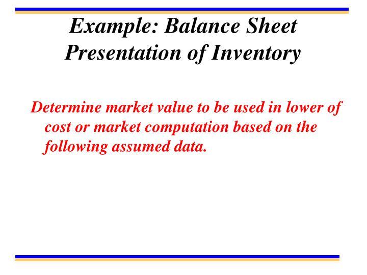 Example: Balance Sheet Presentation of Inventory