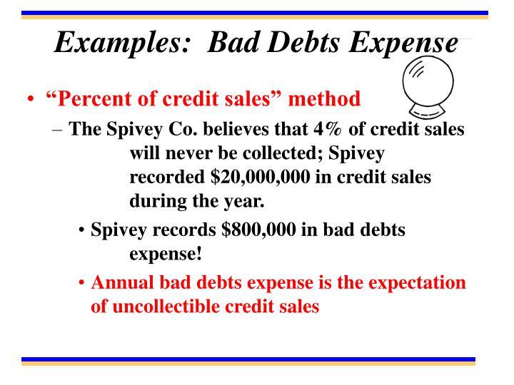 Examples:  Bad Debts Expense