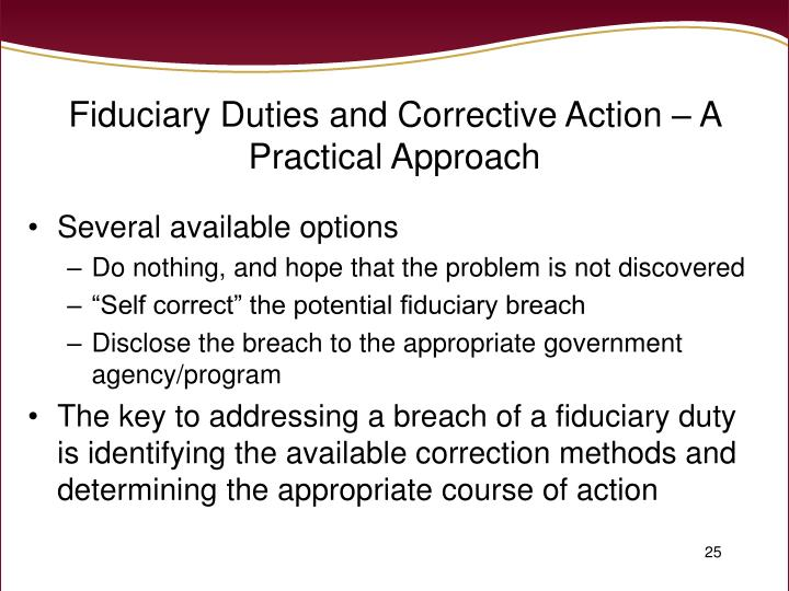 Fiduciary Duties and Corrective Action – A Practical Approach