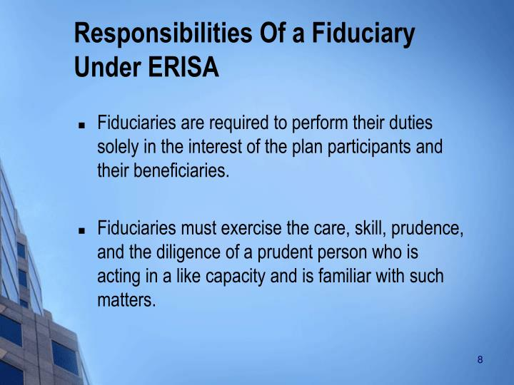 Responsibilities Of a Fiduciary Under ERISA