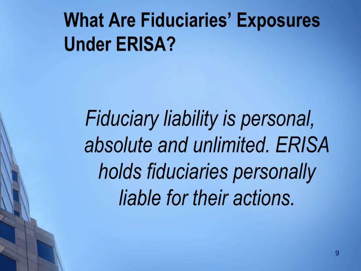 What Are Fiduciaries' Exposures Under ERISA?