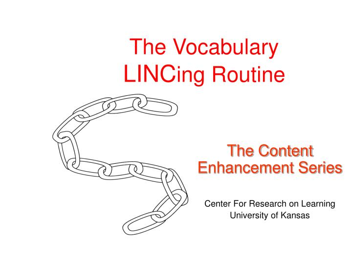 The vocabulary linc ing routine