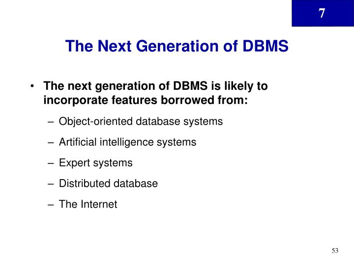The Next Generation of DBMS