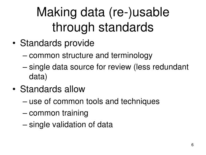 Making data (re-)usable through standards