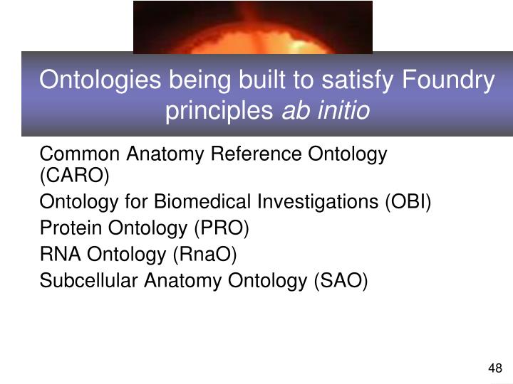 Ontologies being built to satisfy Foundry principles