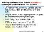 an example of perpetual vs periodic at purchase with freight purchase returns and discounts