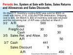 periodic inv system at sale with sales sales returns and allowances and sales discounts