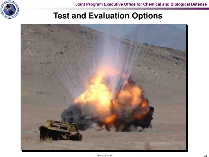 Test and Evaluation Options