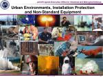urban environments installation protection and non standard equipment