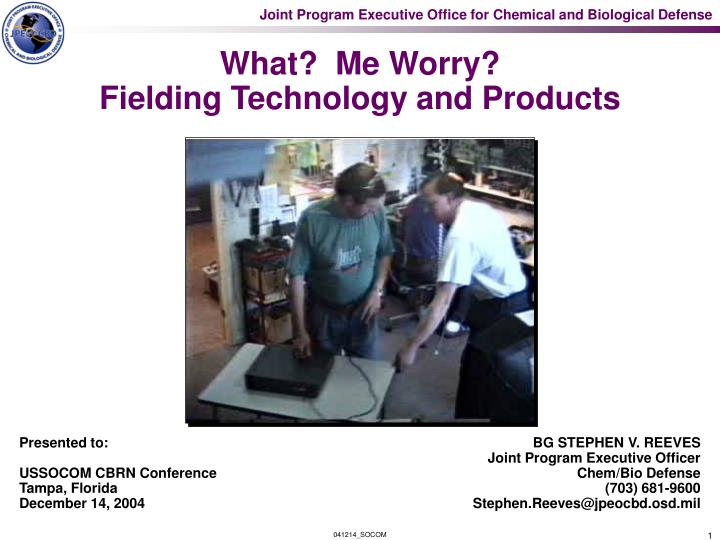 what me worry fielding technology and products