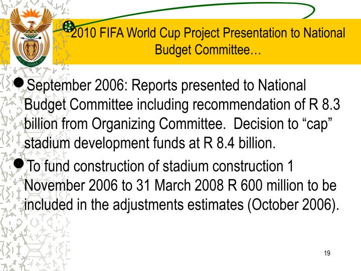 2010 FIFA World Cup Project Presentation to National Budget Committee…