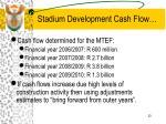 stadium development cash flow