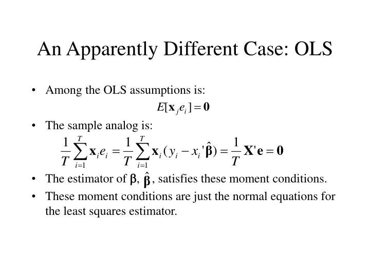 An Apparently Different Case: OLS