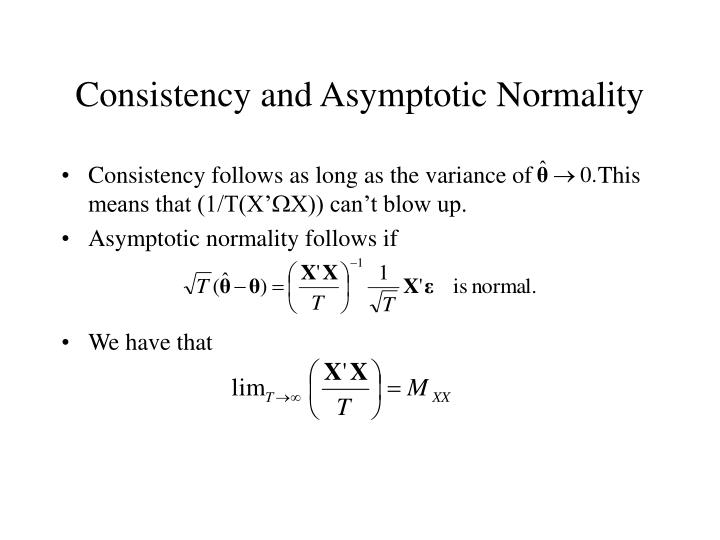 Consistency and Asymptotic Normality