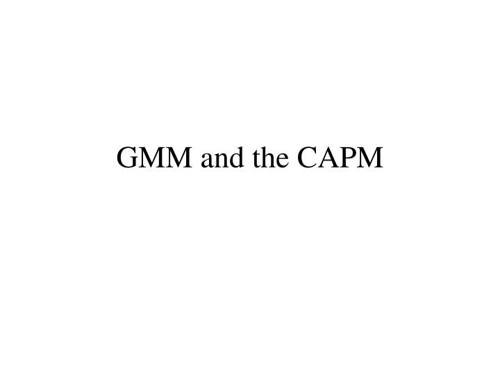 gmm and the capm