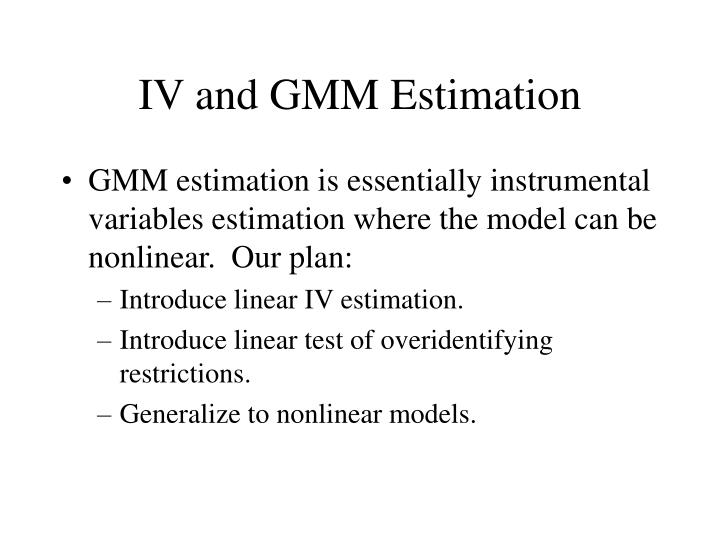 Iv and gmm estimation