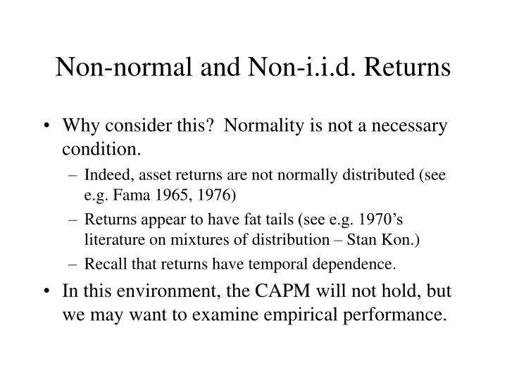 Non normal and non i i d returns
