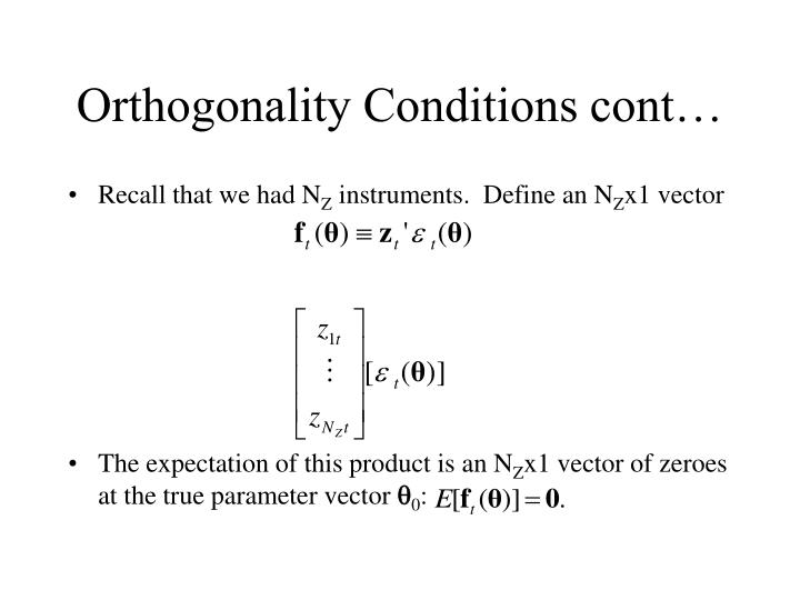 Orthogonality Conditions cont…