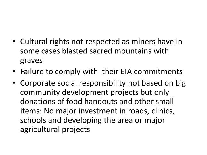 Cultural rights not respected as miners have in some cases blasted sacred mountains with