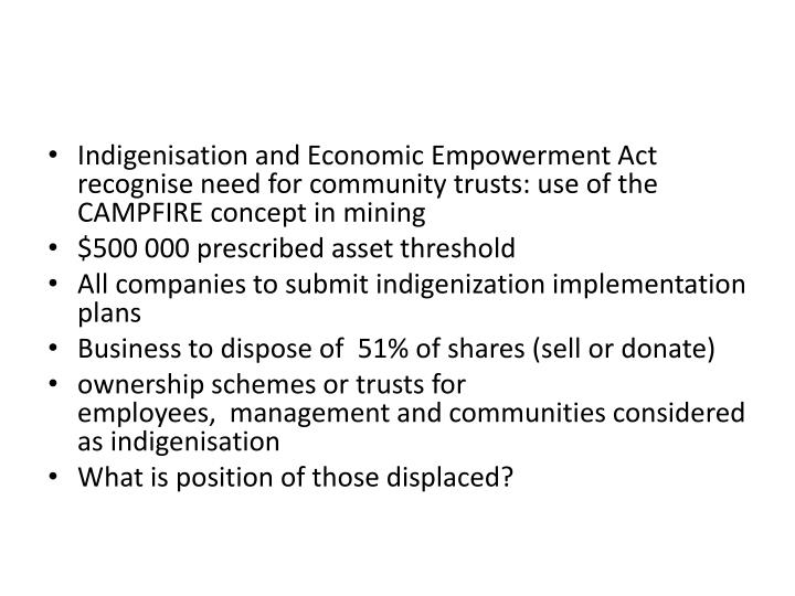 Indigenisation and Economic Empowerment Act recognise need for community trusts: use of the CAMPFIRE concept in mining