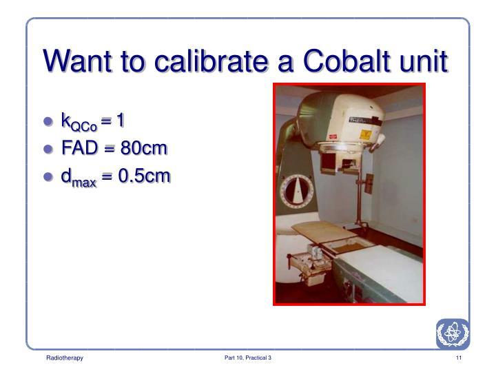 Want to calibrate a Cobalt unit
