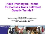 have phenotypic trends for carcass traits followed genetic trends