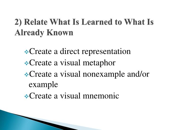 2) Relate What Is Learned to What Is Already Known