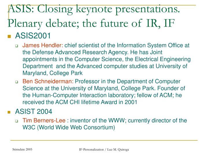 ASIS: Closing keynote presentations.