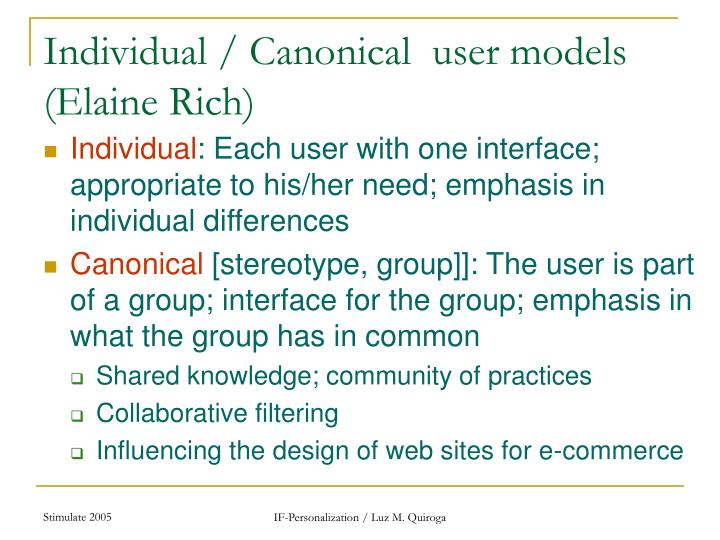Individual / Canonical  user models (Elaine Rich)