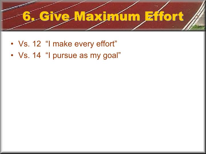 6. Give Maximum Effort