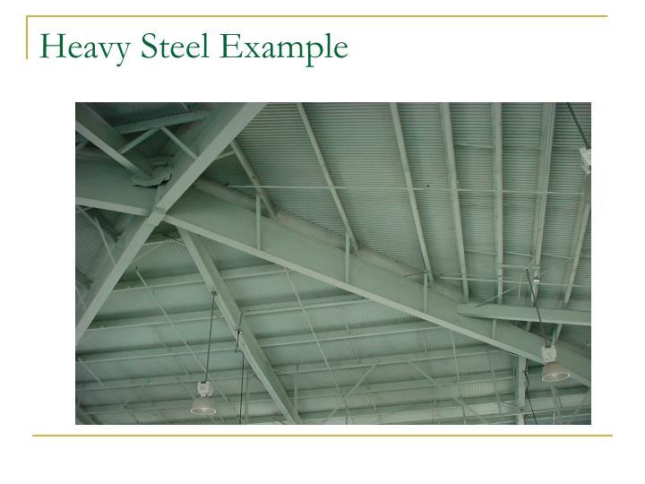 Heavy Steel Example