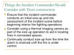 things the incident commander should consider with truss construction