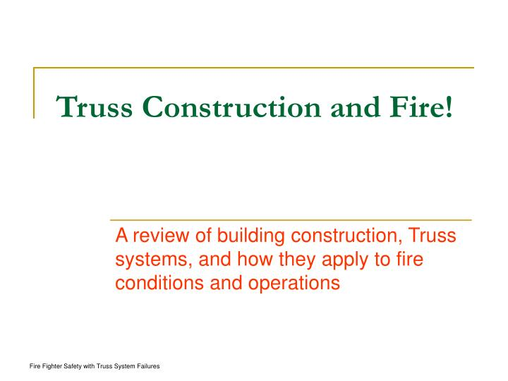 truss construction and fire