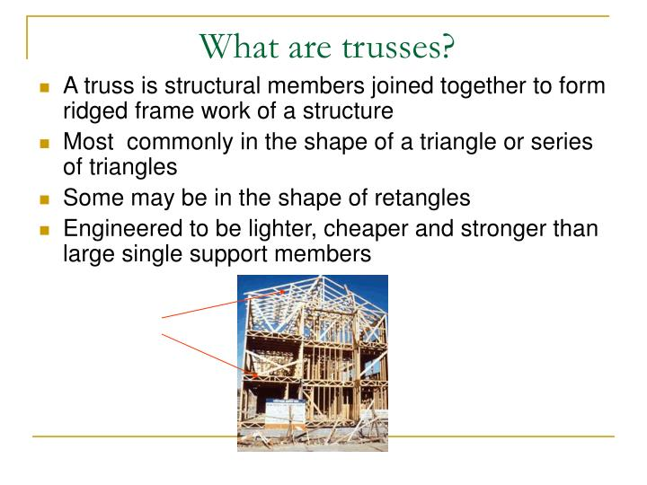 What are trusses?