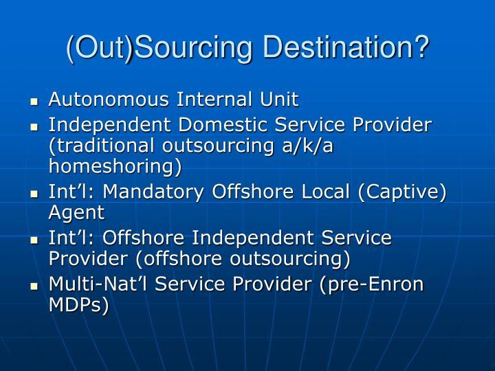 (Out)Sourcing Destination?